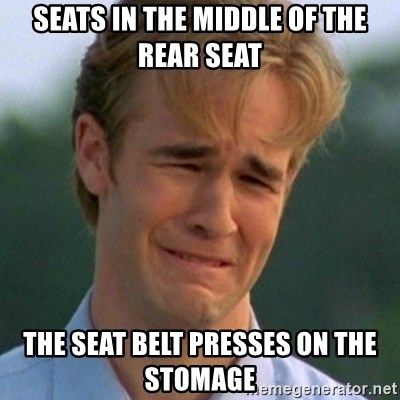 90s Problems - Seats in the middle of the rear seat the seat belt presses on the stomage