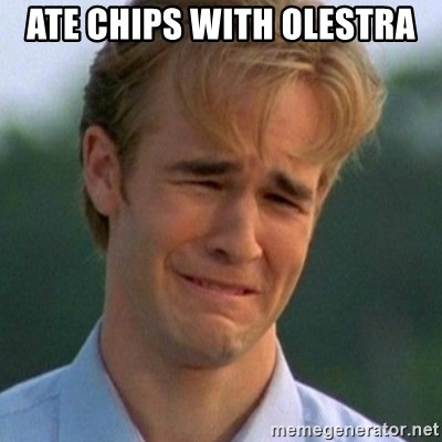 90s Problems - Ate chips with olestra