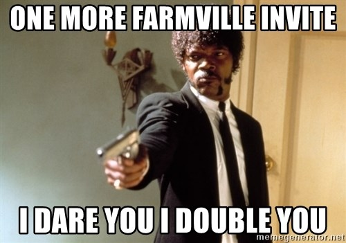 Samuel L Jackson - ONE MORE FARMVILLE INVITE I DARE YOU I DOUBLE YOU