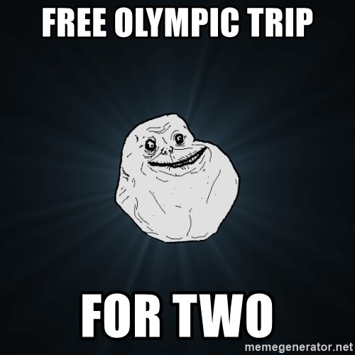Forever Alone - free olympic trip for two