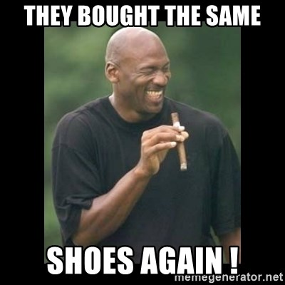 michael jordan laughing - They bought the same shoes again !
