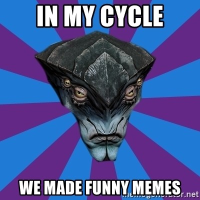 Javik the Prothean - In my cycle we made funny memes