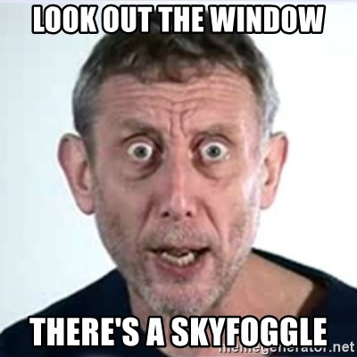 Michael Rosen  - Look out the window there's a Skyfoggle