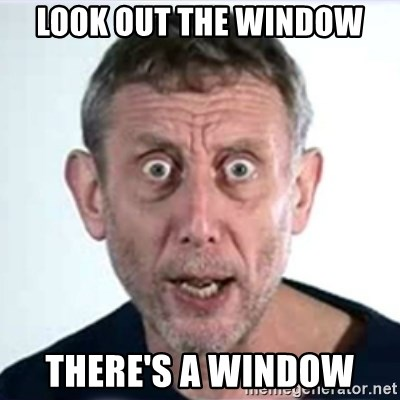 Michael Rosen  - Look Out the Window There's a Window