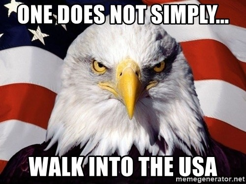 American Pride Eagle - One does not simply... walk into the usa