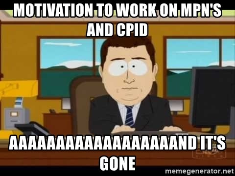 south park aand it's gone - MOTIVATION TO WORK ON mpn's and CPID aaaaaaaaaaaaaaaaaand it's gone