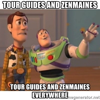 Toy story - Tour Guides and Zenmaines Tour Guides and Zenmaines everywhere