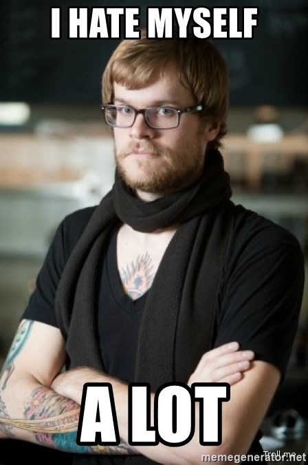 hipster Barista - I hate myself a lot