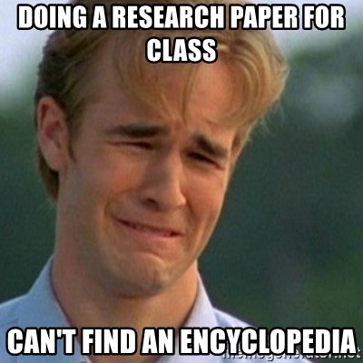 Crying Dawson - doing a research paper for class can't find an encyclopedia