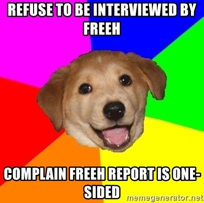 Advice Dog - refuse to be interviewed by freeh complain freeh report is one-sided
