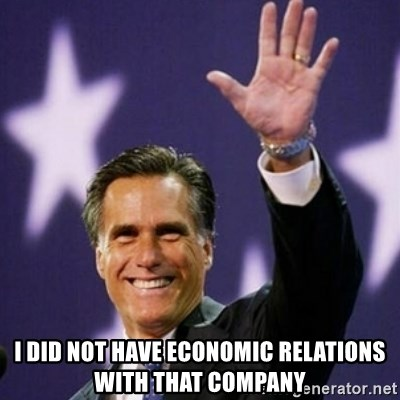 Mitt Romney - I did not have economic relations with that company