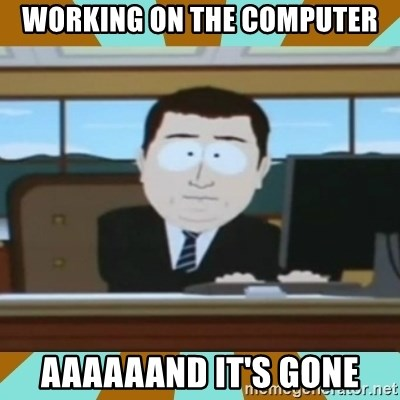 And it's gone - working on the computer aaaaaand it's gone