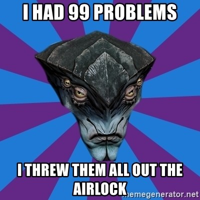 Javik the Prothean - I had 99 problems I threw them all out the airlock