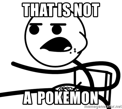 Cereal Guy - that is not a  pokèmon