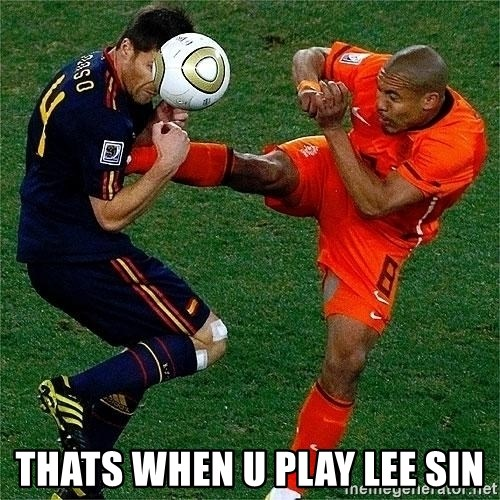 Netherlands - thats when u play lee sin