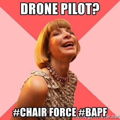 Amused Anna Wintour - Drone Pilot? #Chair Force #BAPF