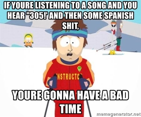 """South Park Ski Teacher - if youre listening to a song and you hear """"305!' and then some spanish shit, youre gonna have a bad time"""