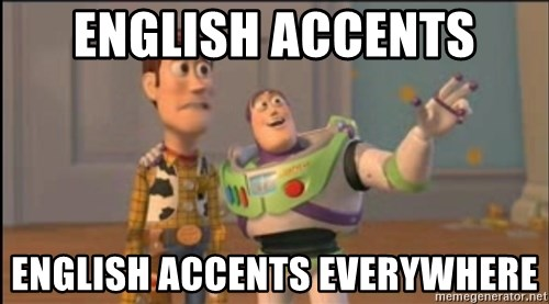 X, X Everywhere  - English accents english accents everywhere