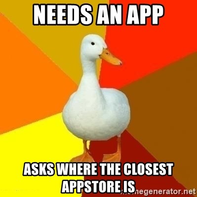 Technologically Impaired Duck - needs an App Asks where the closest Appstore is