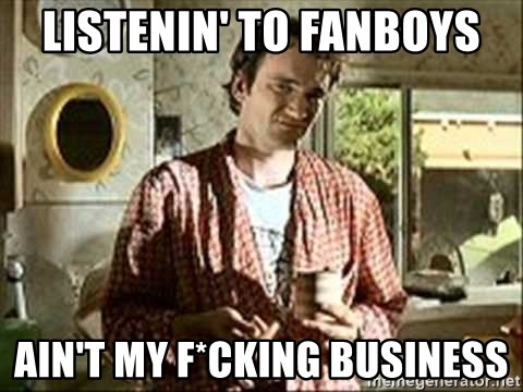 Jimmy (Pulp Fiction) - LISTENIN' TO FANBOYS AIN'T MY F*CKING BUSINESS