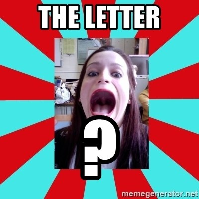 Big Mouth Girl - the letter ?