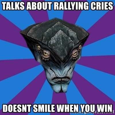 Javik the Prothean - Talks about rallying cries doesnt smile when you win