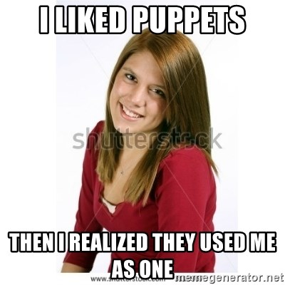 Abby Farle - I LIKED PUPPETS THEN i REALIZED THEY USED ME AS ONE