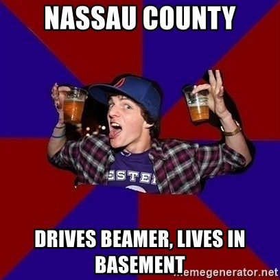 Sunny Student - nassau county drives beamer, lives in basement