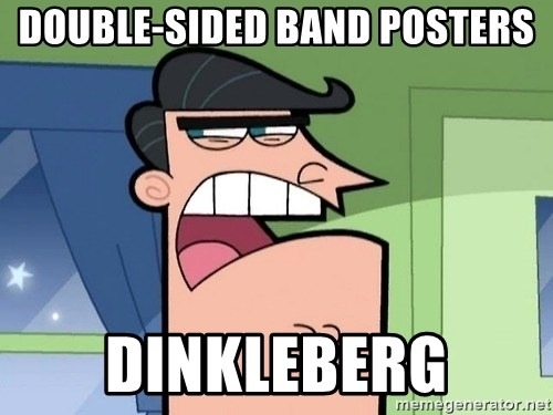 i blame dinkleberg - DOUBLE-SIDED BAND POSTERS DINKLEBERG
