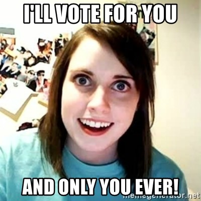 Overly Attached Girlfriend 2 - I'll vote for you and only you ever!