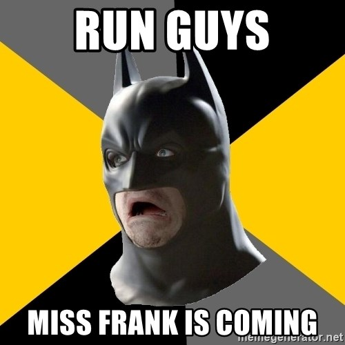 Bad Factman - run guys miss frank is coming