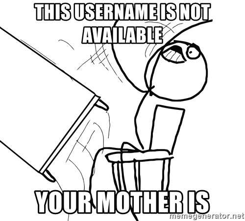 Desk Flip Rage Guy - this username is not available your mother is
