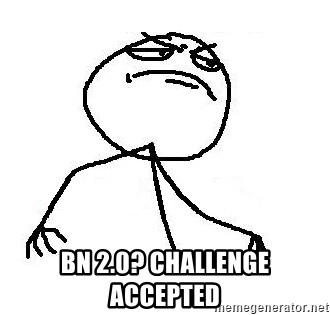 Like A Boss - bn 2.0? challenge accepted