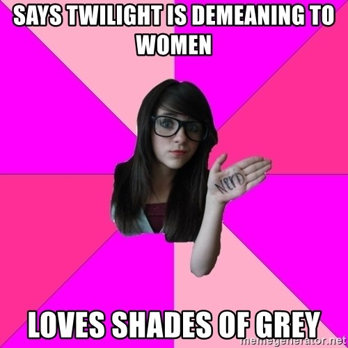 Idiot Nerd Girl - Says twilight is demeaning to women loves shades of grey