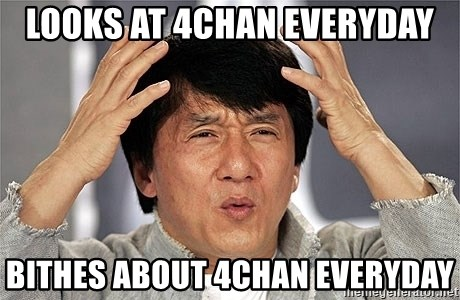 Jackie Chan - LooKs At 4CHAN EVERYDAY BITHES ABOUT 4CHAN EVERYDAY
