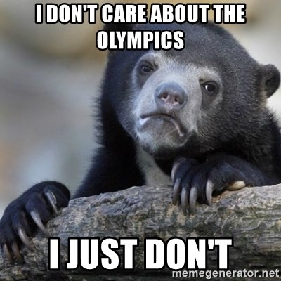 Confession Bear - I don't care about the Olympics I just don't