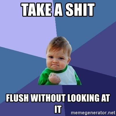 Success Kid - take a shit flush without looking at it
