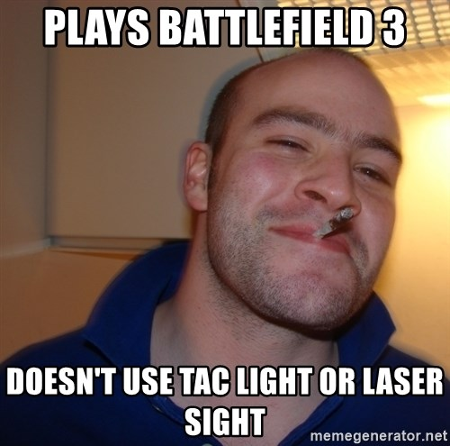 Good Guy Greg - plays battlefield 3 doesn't use tac light or laser sight