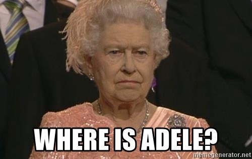 Queen Elizabeth Meme - where is adele?