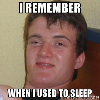Really Stoned Guy - I remember When I used to sleep