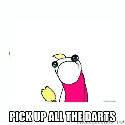 sad do all the things - Pick up all the darts