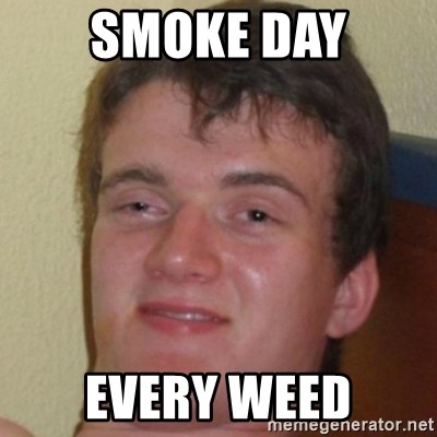 10guy - Smoke day every weed