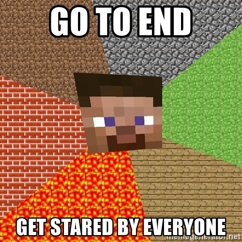 Minecraft Guy - Go To End Get Stared By Everyone