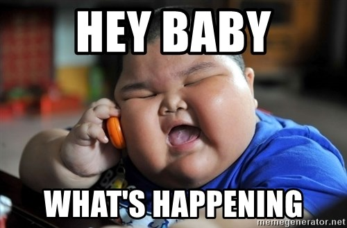Fat Asian Kid - hey baby what's happening