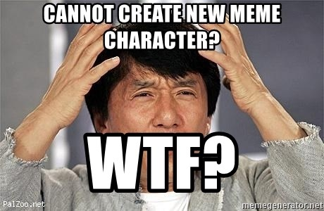 Confused Jackie Chan - Cannot create new meme Character? wtf?