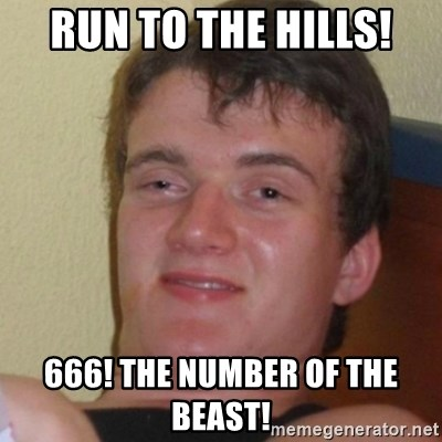 Stoner Stanley - RUN TO THE HILLS! 666! THE NUMBER OF THE BEAST!