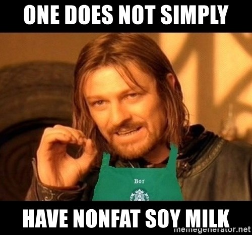 Barista Boromir - one does not simply have nonfat soy milk