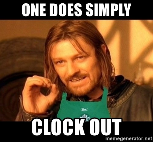 Barista Boromir - one does simply clock out