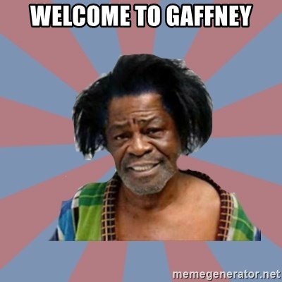 Welcome to the Ghetto - welcome to gaffney