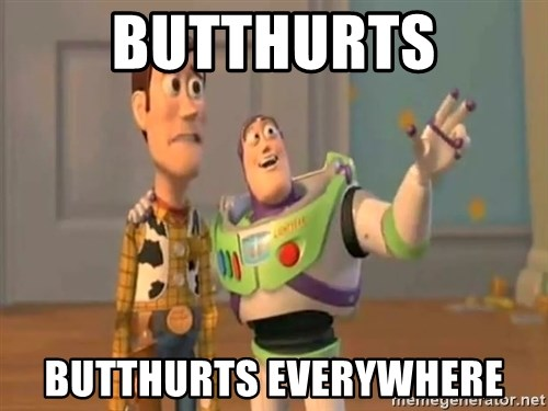 X, X Everywhere  - Butthurts Butthurts everywhere